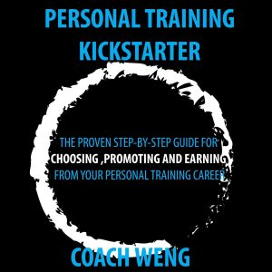 Personal Trainer Kick Starter -Learn How To Start , Build & Grow Your Training Career